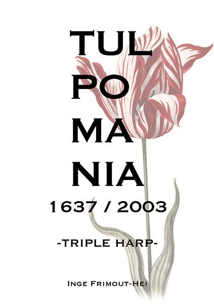 Tulpomania - Inge Frimout-Hei